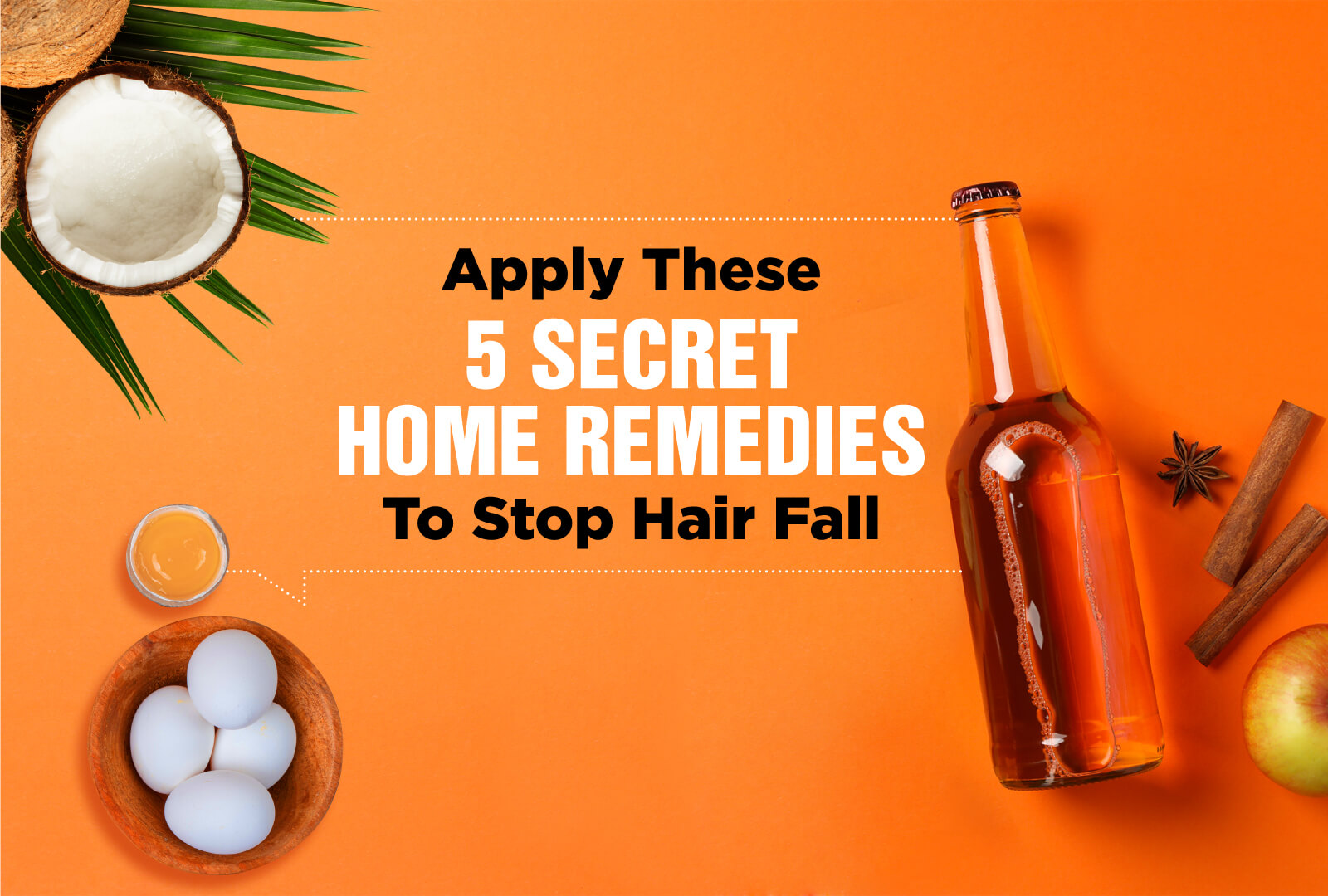 APPLY 5 SECRET HOME REMEDIES TO STOP HAIR FALL