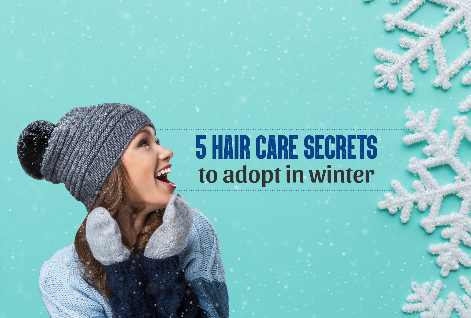 5 HAIR CARE SECRETS TO ADOPT IN WINTER